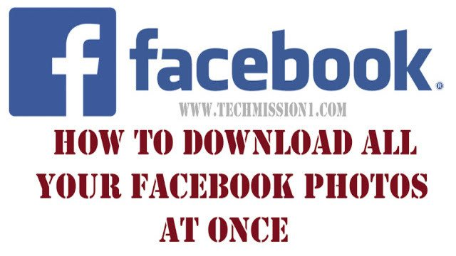 download all your facebook photos at once