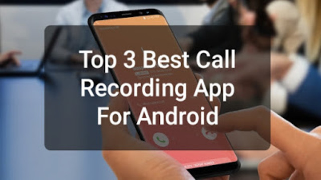 Top 3 Best Call Recording Apps For Android