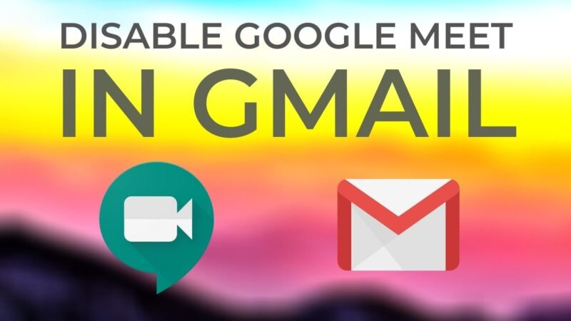 How to disable Google Meet in Gmail