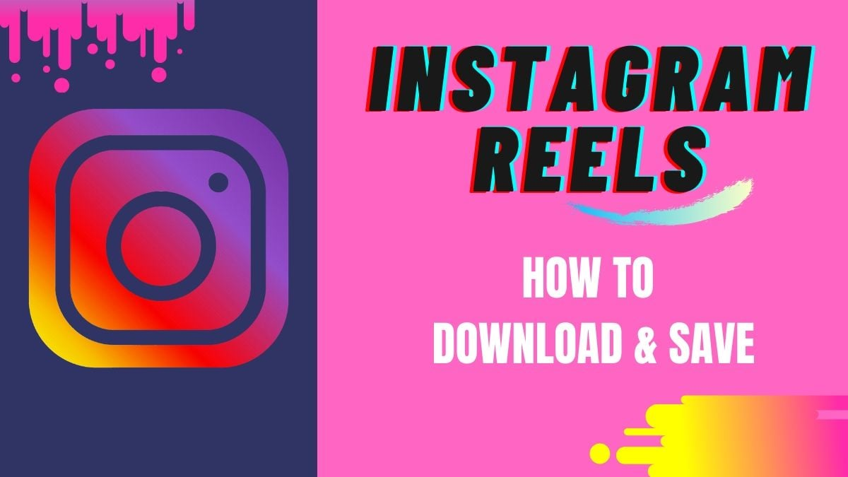Instagram Reels: How to Download Instagram Reel Videos and Save To Your Phone
