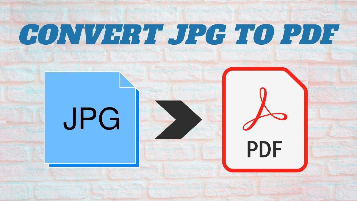 JPG to PDF: How to Convert Images to PDF for Free