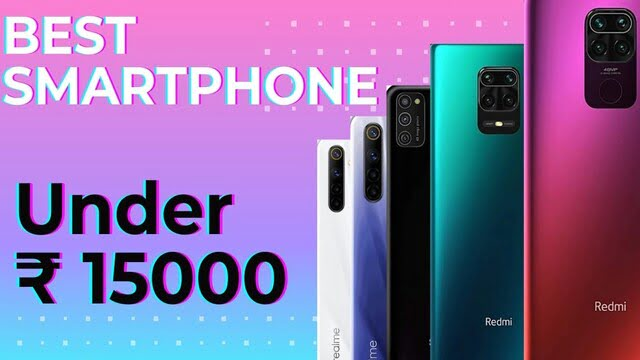 Best Mobile Phones under 15000 in India [ April 2021]
