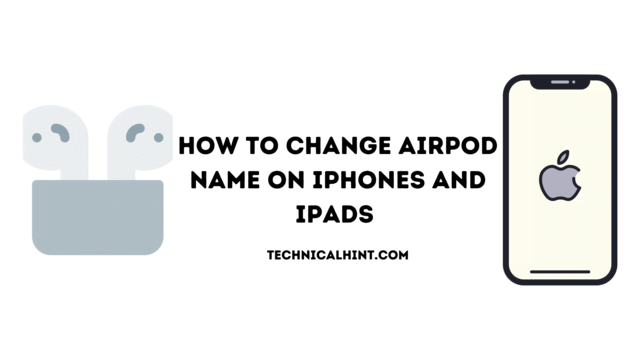 How to change AirPod name on iPhone and ipads